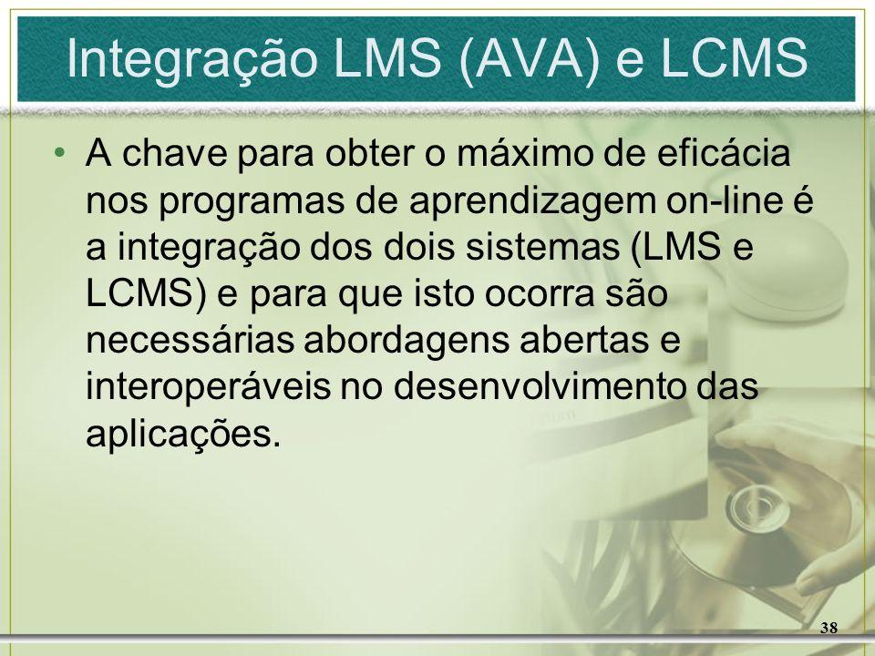 38 Integração LMS (AVA) e LCMS A chave para obter o máximo de eficácia nos programas de aprendizagem on-line é a integração dos dois sistemas (LMS e L