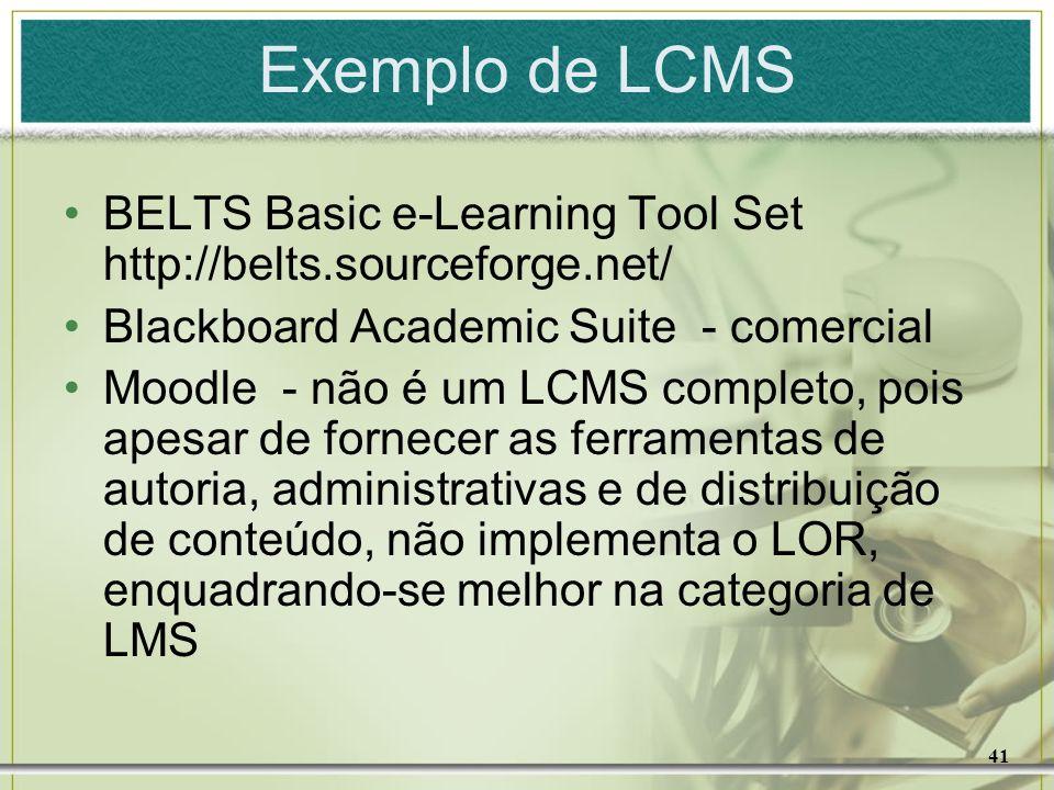 41 Exemplo de LCMS BELTS Basic e-Learning Tool Set http://belts.sourceforge.net/ Blackboard Academic Suite - comercial Moodle - não é um LCMS completo