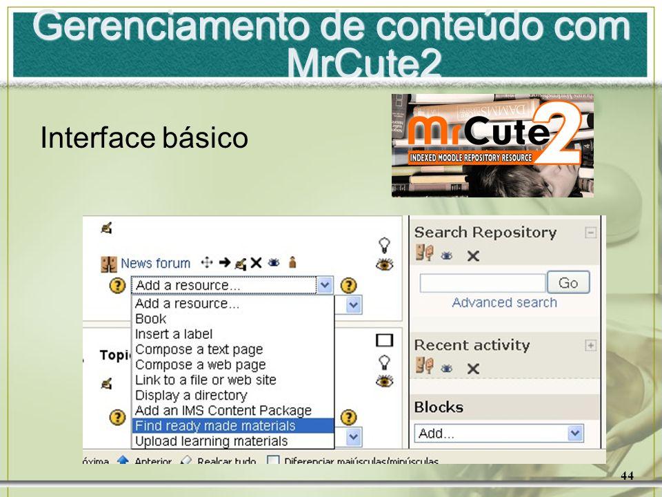44 Gerenciamento de conteúdo com MrCute2 Interface básico