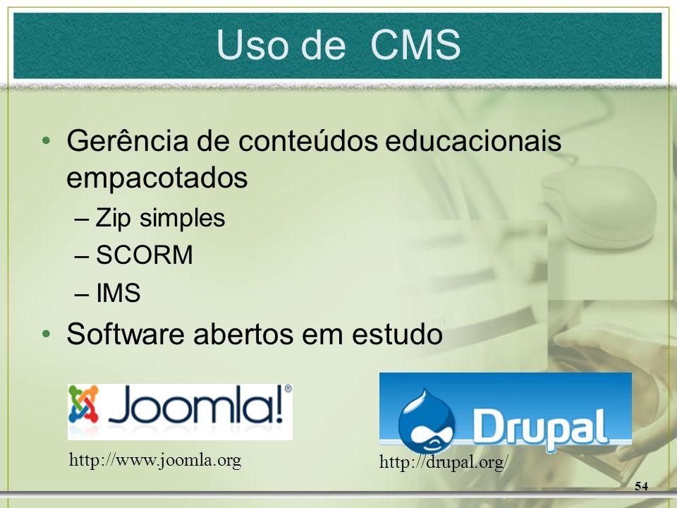 54 Gerência de conteúdos educacionais empacotados –Zip simples –SCORM –IMS Software abertos em estudo Uso de CMS http://www.joomla.org http://drupal.o