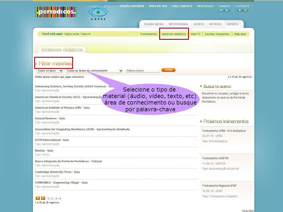 Selecione o tipo de material (áudio, vídeo, texto, etc) área de conhecimento ou busque por palavra-chave