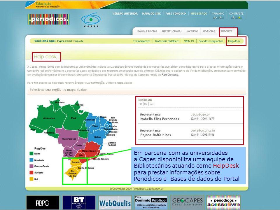 Em parceria com as universidades a Capes disponibiliza uma equipe de Bibliotecários atuando como HelpDesk para prestar informações sobre Periódicos e