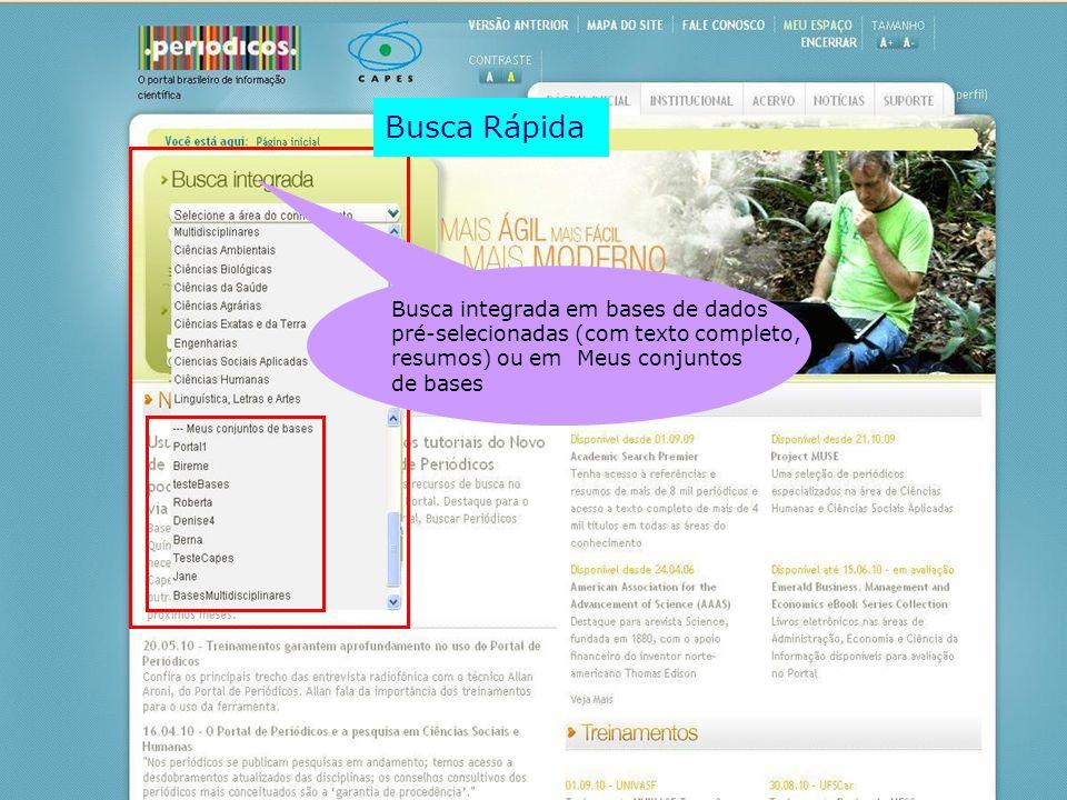 Busca Rápida Busca integrada em bases de dados pré-selecionadas (com texto completo, resumos) ou em Meus conjuntos de bases