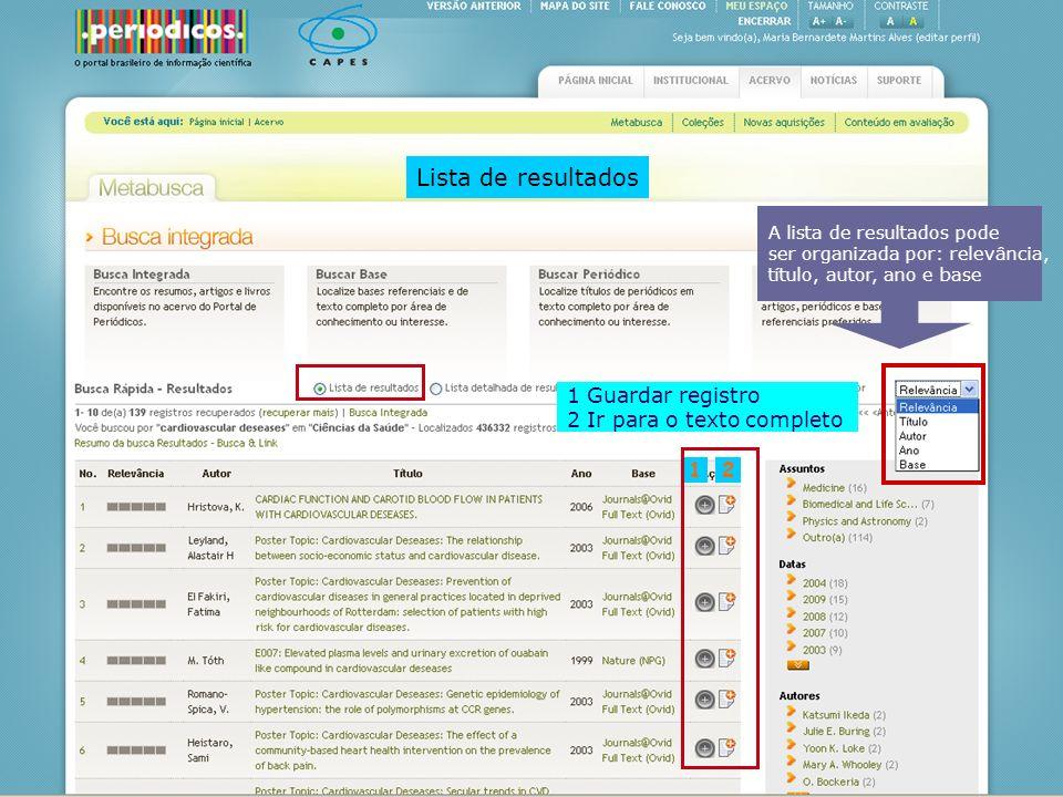 A lista de resultados pode ser organizada por: relevância, título, autor, ano e base 21 1 Guardar registro 2 Ir para o texto completo Lista de resulta