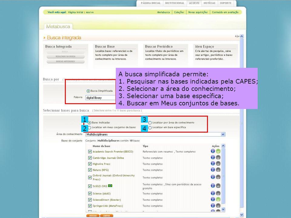 A busca simplificada permite: 1. Pesquisar nas bases indicadas pela CAPES; 2. Selecionar a área do conhecimento; 3. Selecionar uma base específica; 4.