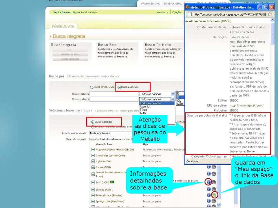 Informações detalhadas sobre a base Atenção ás dicas de pesquisa do Metalib Guarda em Meu espaço o link da Base de dados