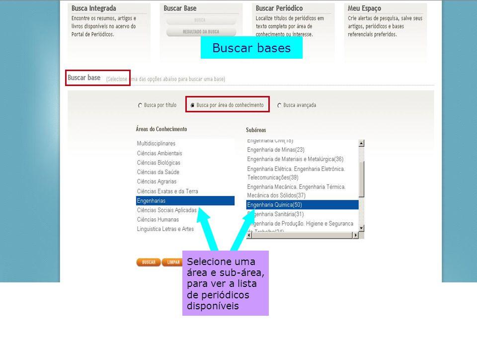 Selecione uma área e sub-área, para ver a lista de periódicos disponíveis Buscar bases