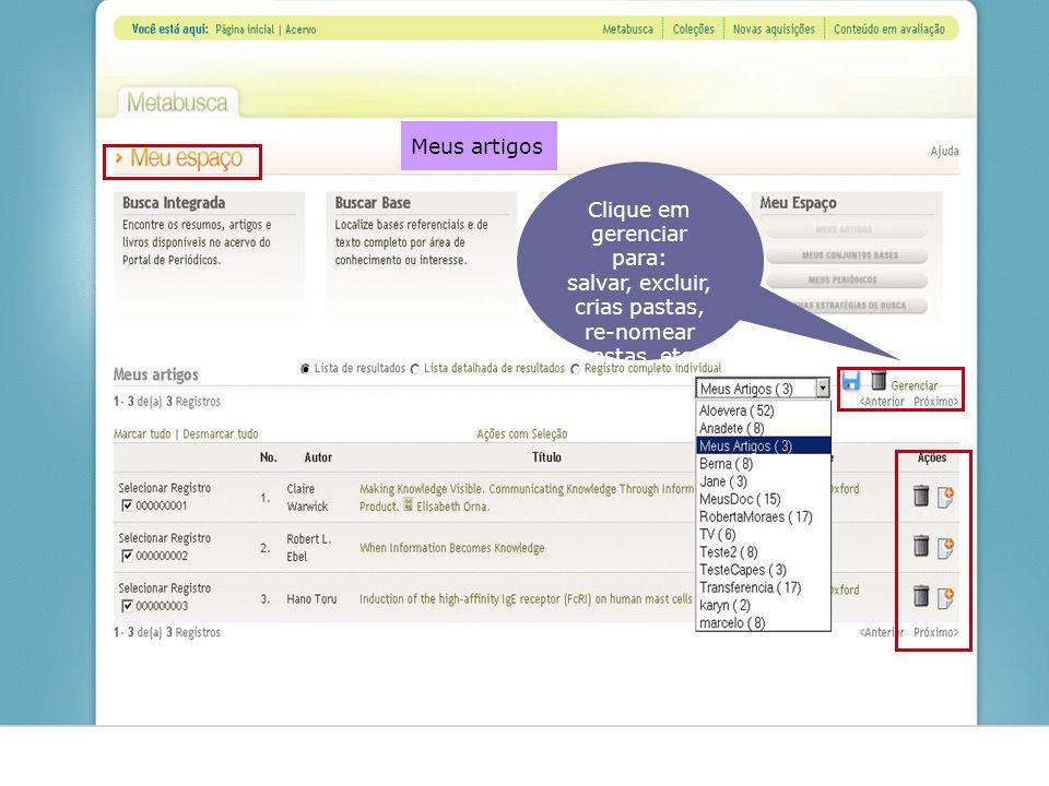 Clique em gerenciar para: salvar, excluir, crias pastas, re-nomear pastas, etc. Meus artigos