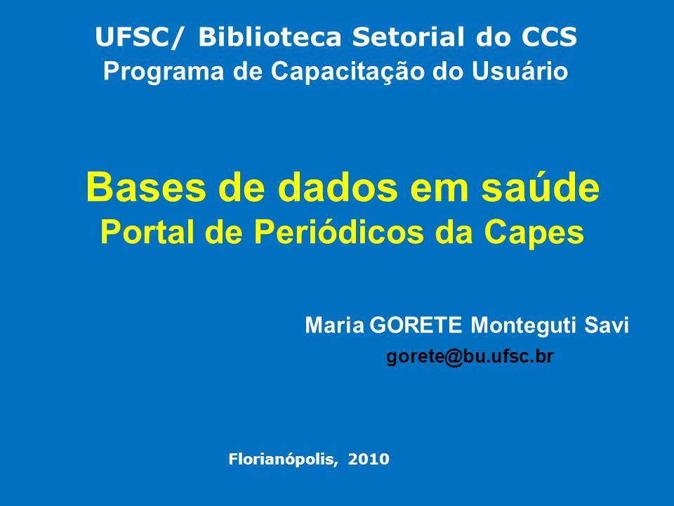 Principais Bases de Dados Nacionais (Multidisciplinares e da Á rea da Sa ú de) dispon í veis no Portal de Peri ó dicos da CAPES Brasil.