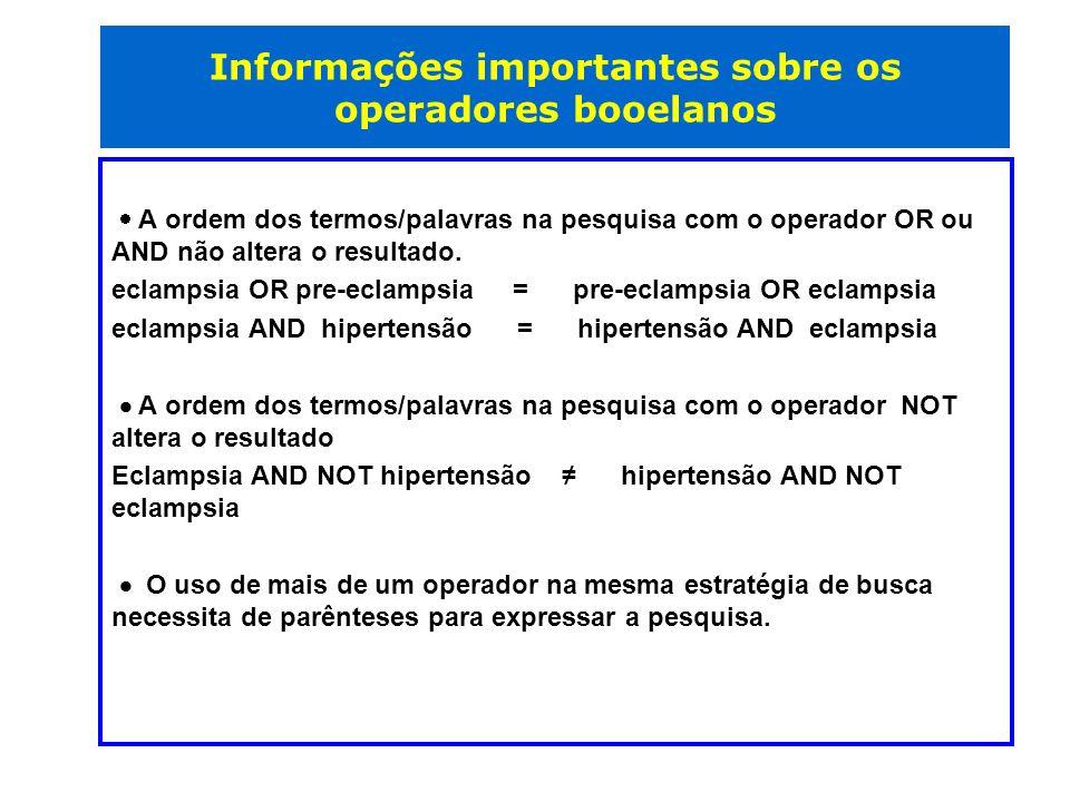 Uso de Parênteses · O uso de mais de um operador em uma mesma expressão de pesquisa pode ter o resultado alterado de acordo com a ordem das palavras/termos e uso de parênteses.