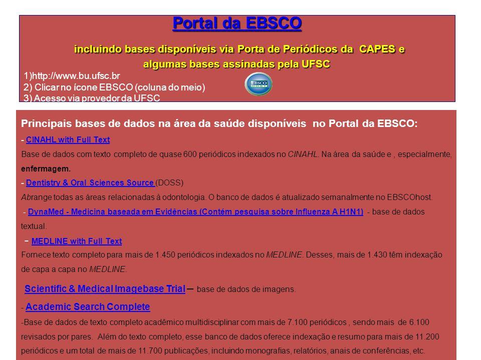 Portal da EBSCO Portal da EBSCO incluindo bases disponíveis via Porta de Periódicos da CAPES e incluindo bases disponíveis via Porta de Periódicos da