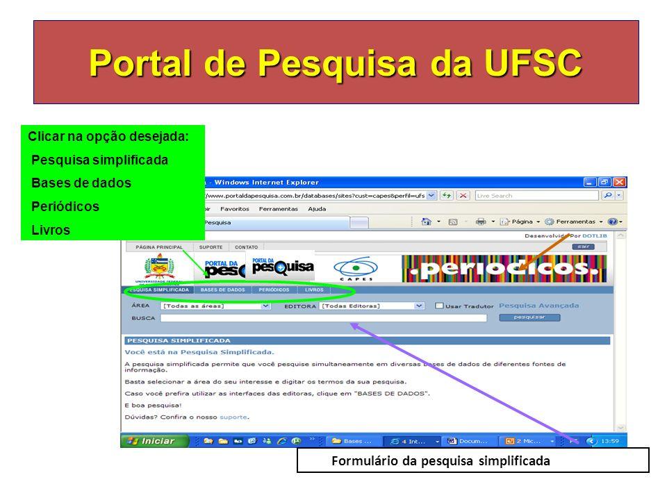 Portal de Pesquisa da UFSC Formulário de pesquisa avançada Digitar os termos desejados Selecionar o campo de busca Tradutor Selecione a á rea Selecione a base de dados