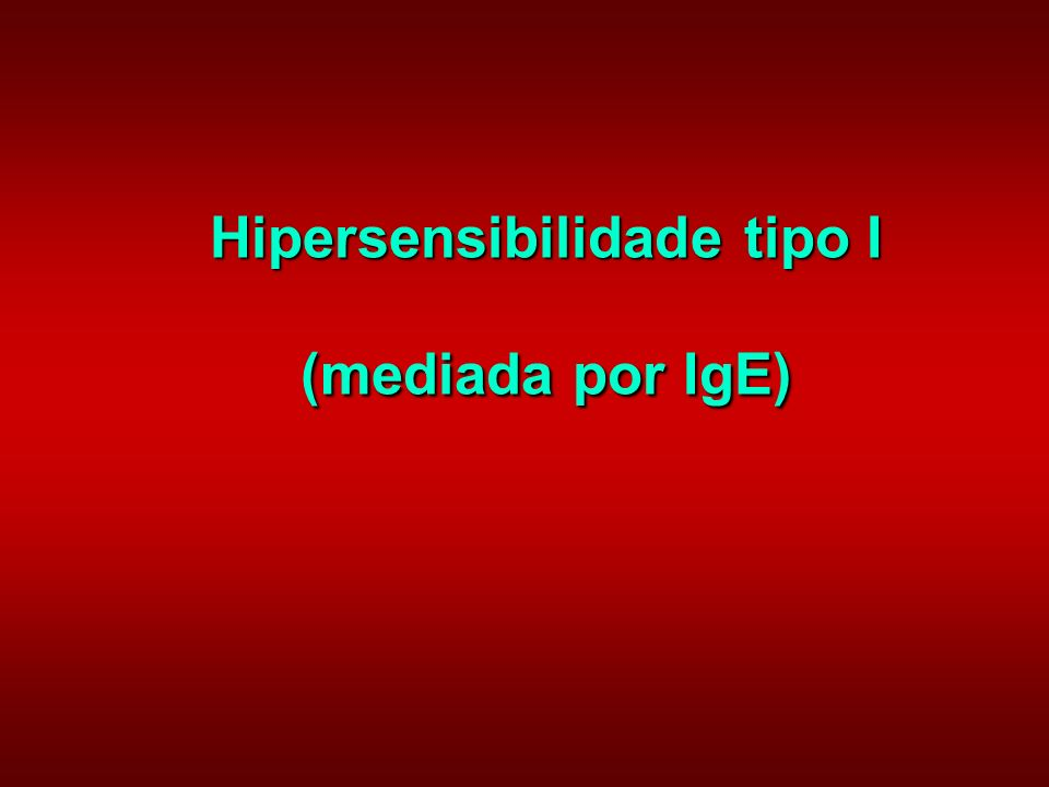 Hipersensibilidade tipo I (mediada por IgE)