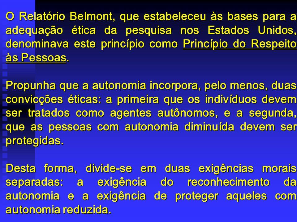 O Relatório Belmont, que estabeleceu às bases para a adequação ética da pesquisa nos Estados Unidos, denominava este princípio como Princípio do Respe