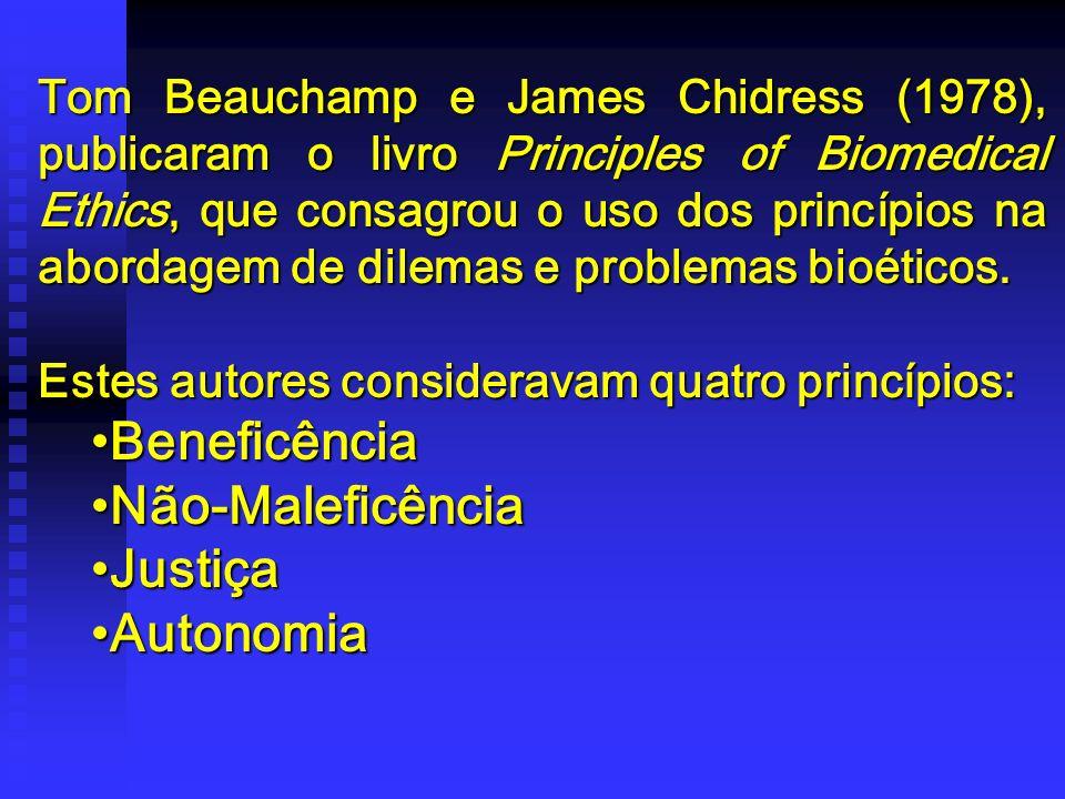 Tom Beauchamp e James Chidress (1978), publicaram o livro Principles of Biomedical Ethics, que consagrou o uso dos princípios na abordagem de dilemas