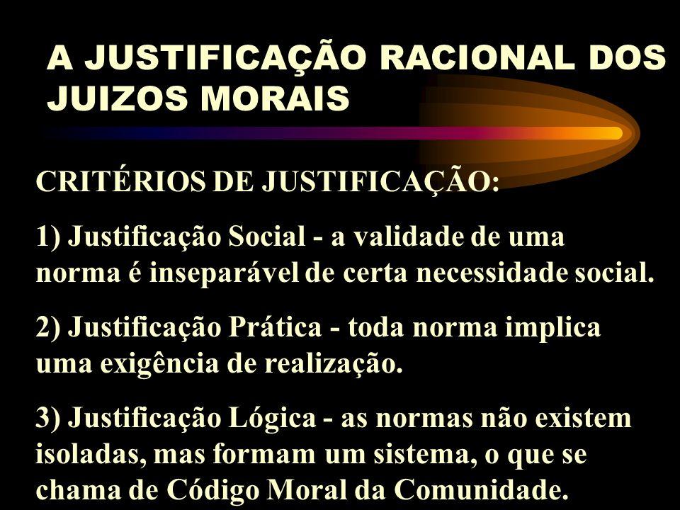 A JUSTIFICAÇÃO RACIONAL DOS JUIZOS MORAIS A GUILHOTINA DE HUME Tudo aquilo que pretende passar de um É a um DEVE SER, como se passa de uma premissa pa