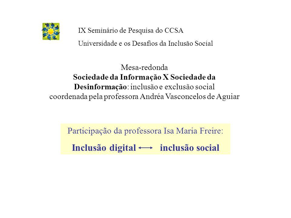 Mesa-redonda Sociedade da Informação X Sociedade da Desinformação: inclusão e exclusão social coordenada pela professora Andréa Vasconcelos de Aguiar