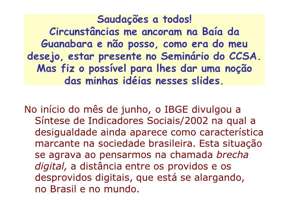 Saudações a todos! Circunstâncias me ancoram na Baía da Guanabara e não posso, como era do meu desejo, estar presente no Seminário do CCSA. Mas fiz o