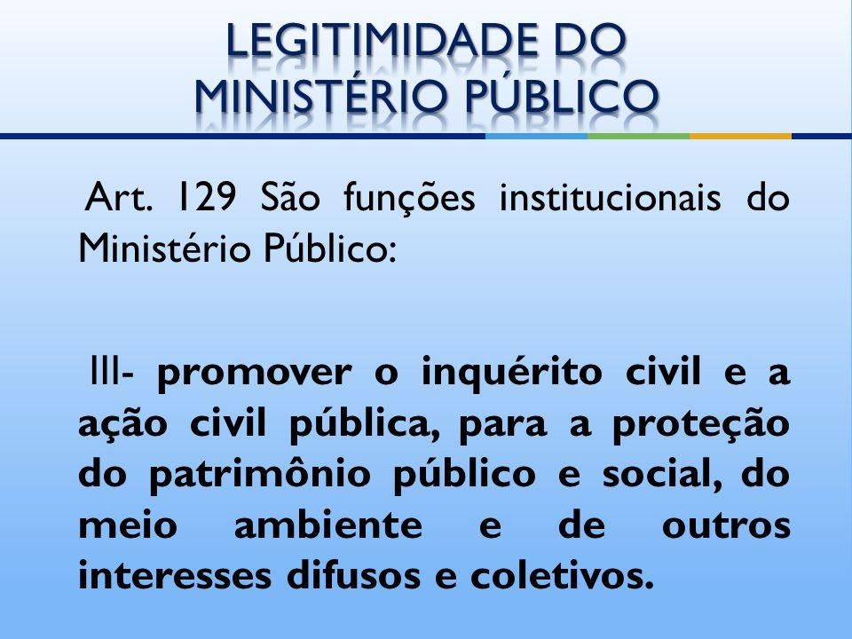 O Ministério público é instituição Permanente, essencial à função jurisdicional do Estado, incumbindo-lhe a defesa da ordem jurídica, do regime democr
