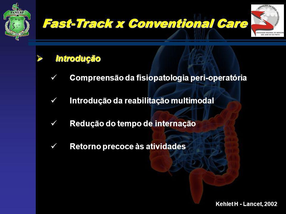 Fast-Track x Conventional Care Conclusão Conclusão O programa de reabilitação FAST-TRACK, com objetivo de controle preciso da dor e nutrição precoce, levam a uma estadia hospitalar curta após cirurgia cólicas não complicadas.