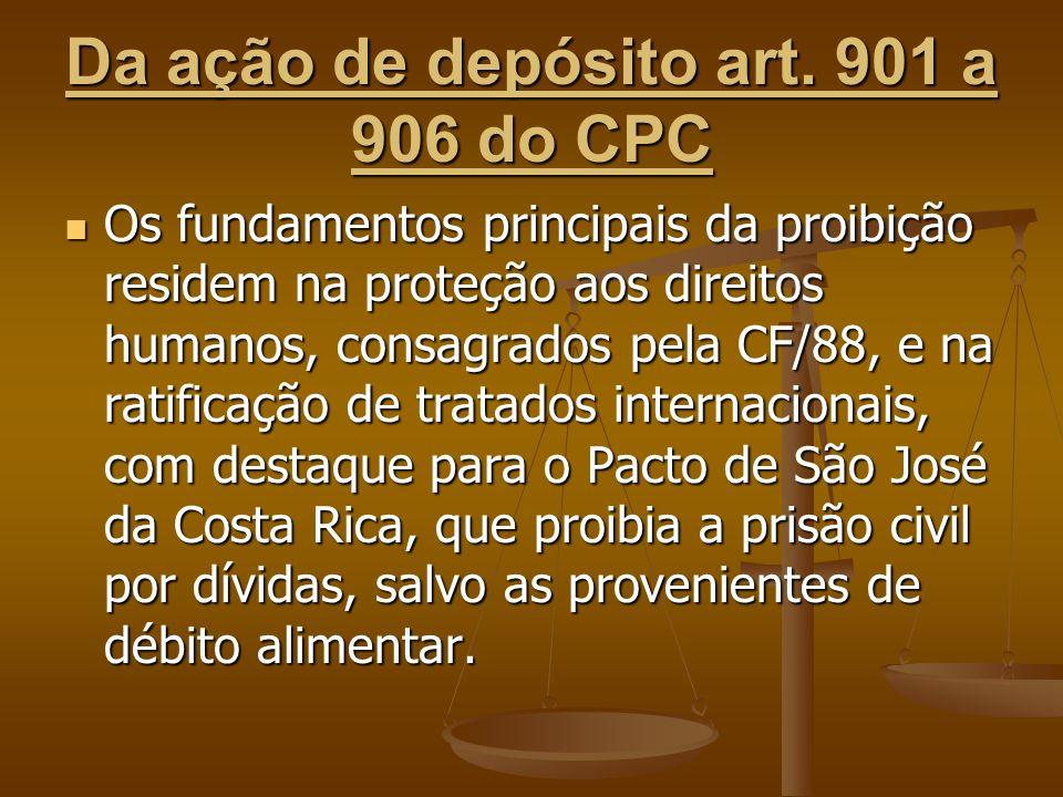 Da ação de depósito art. 901 a 906 do CPC Os fundamentos principais da proibição residem na proteção aos direitos humanos, consagrados pela CF/88, e n
