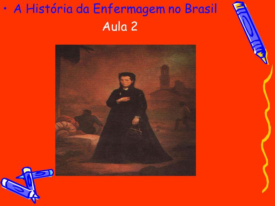 A História da Enfermagem no Brasil Aula 2