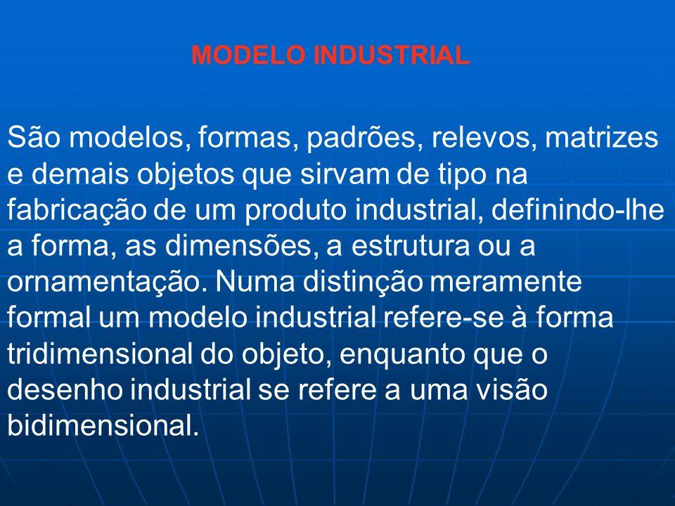 São modelos, formas, padrões, relevos, matrizes e demais objetos que sirvam de tipo na fabricação de um produto industrial, definindo-lhe a forma, as