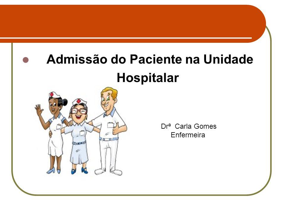 Admissão do Paciente na Unidade Hospitalar Drª Carla Gomes Enfermeira