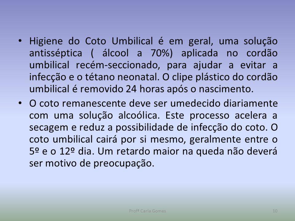 Higiene do Coto Umbilical é em geral, uma solução antisséptica ( álcool a 70%) aplicada no cordão umbilical recém-seccionado, para ajudar a evitar a i