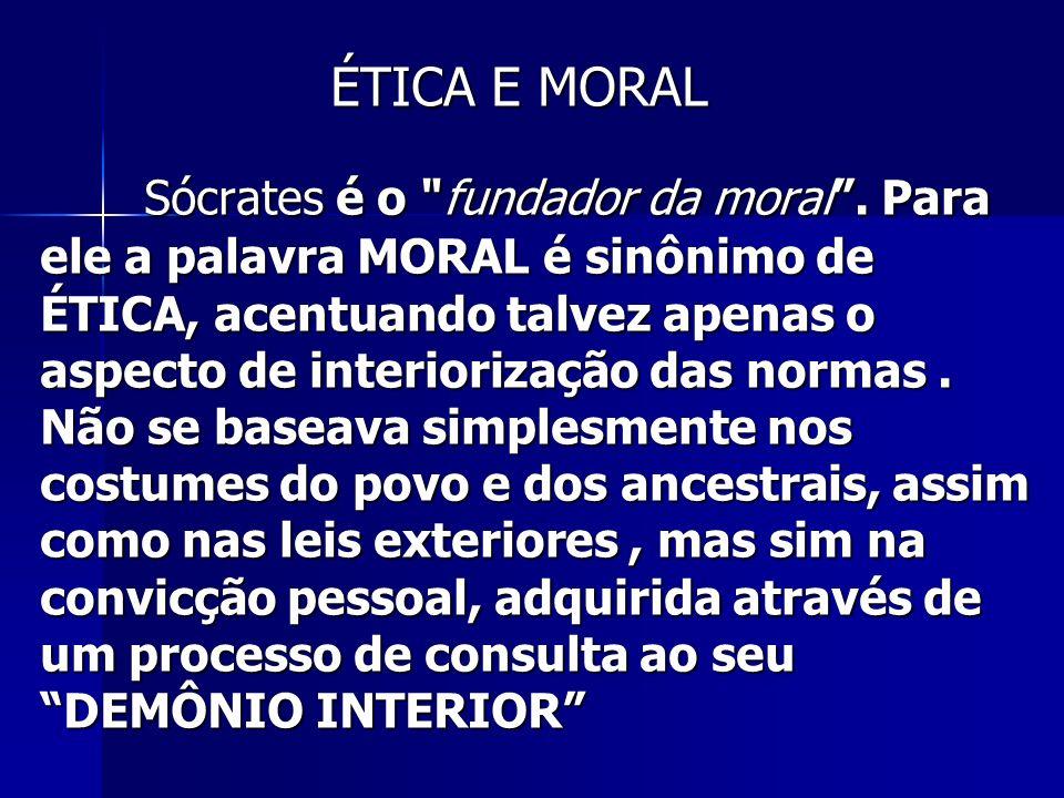 Sócrates é o fundador da moral.