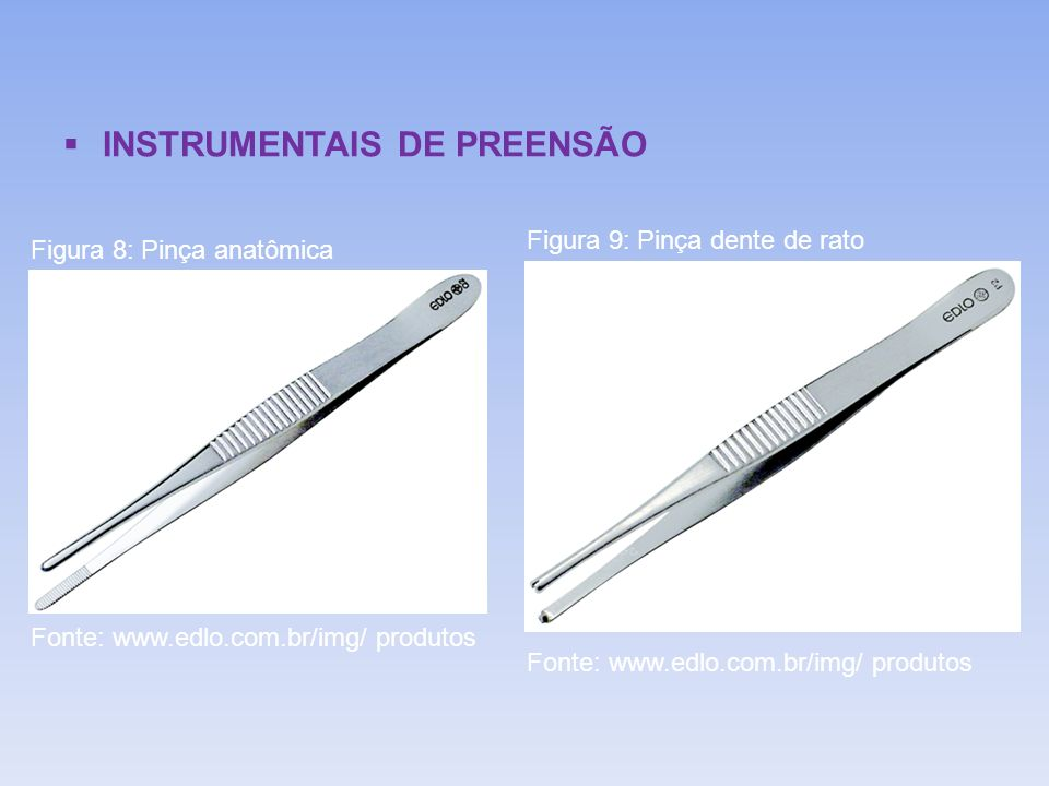 INSTRUMENTAIS DE PREENSÃO Figura 10: Pinça adson com ranhuras Figura 11: Pinça adson com dente Fonte: www.edlo.com.br/img/ produtos