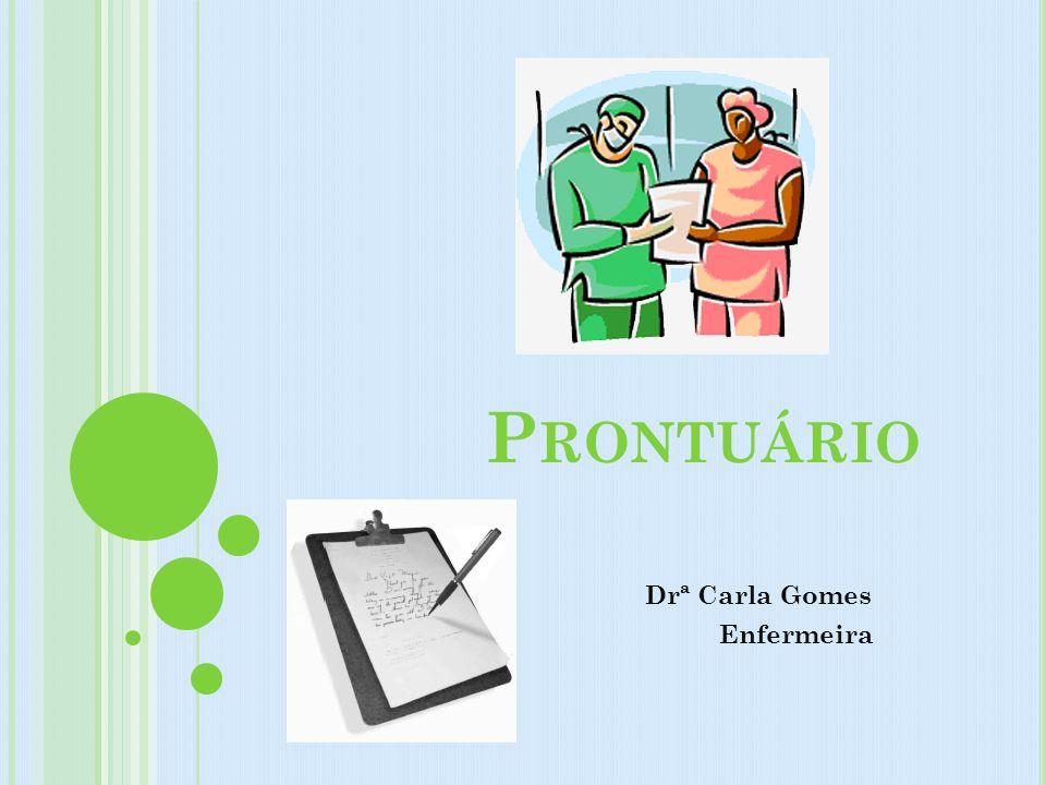 P RONTUÁRIO Drª Carla Gomes Enfermeira