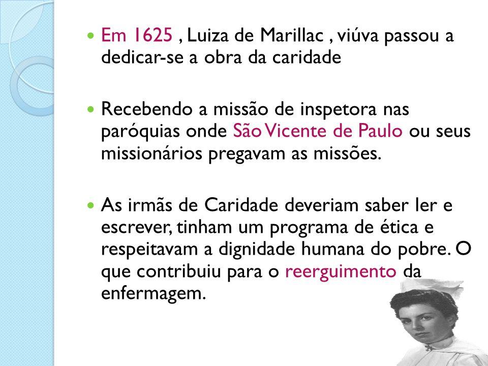 Em 1625, Luiza de Marillac, viúva passou a dedicar-se a obra da caridade Recebendo a missão de inspetora nas paróquias onde São Vicente de Paulo ou se