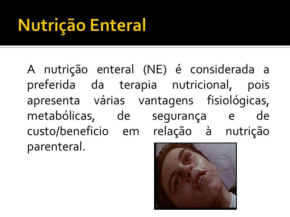 A nutrição enteral (NE) é considerada a preferida da terapia nutricional, pois apresenta várias vantagens fisiológicas, metabólicas, de segurança e de custo/beneficio em relação à nutrição parenteral.