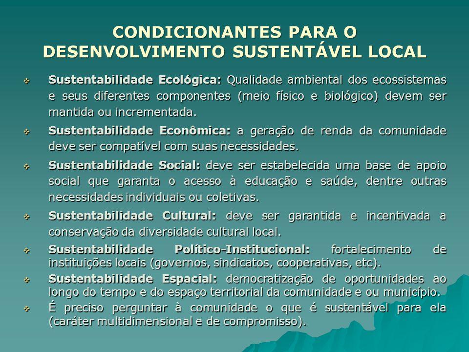 Sustentabilidade Ecológica: Qualidade ambiental dos ecossistemas e seus diferentes componentes (meio físico e biológico) devem ser mantida ou incremen