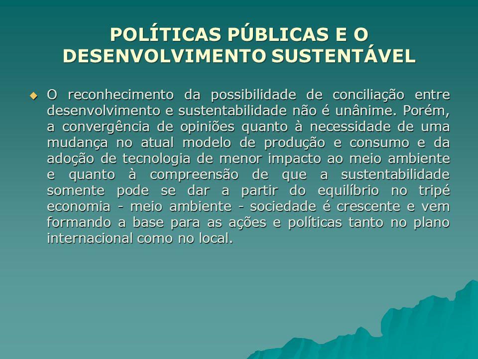 O reconhecimento da possibilidade de conciliação entre desenvolvimento e sustentabilidade não é unânime. Porém, a convergência de opiniões quanto à ne