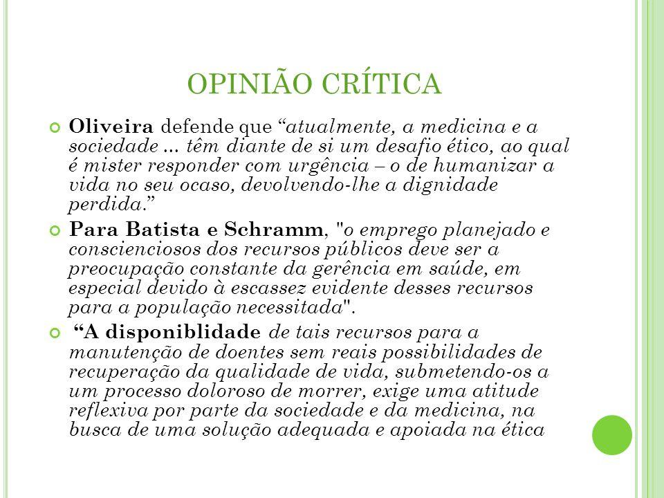 OPINIÃO CRÍTICA Oliveira defende que atualmente, a medicina e a sociedade... têm diante de si um desafio ético, ao qual é mister responder com urgênci