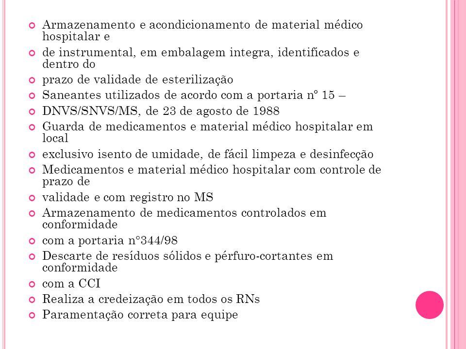 Armazenamento e acondicionamento de material médico hospitalar e de instrumental, em embalagem integra, identificados e dentro do prazo de validade de