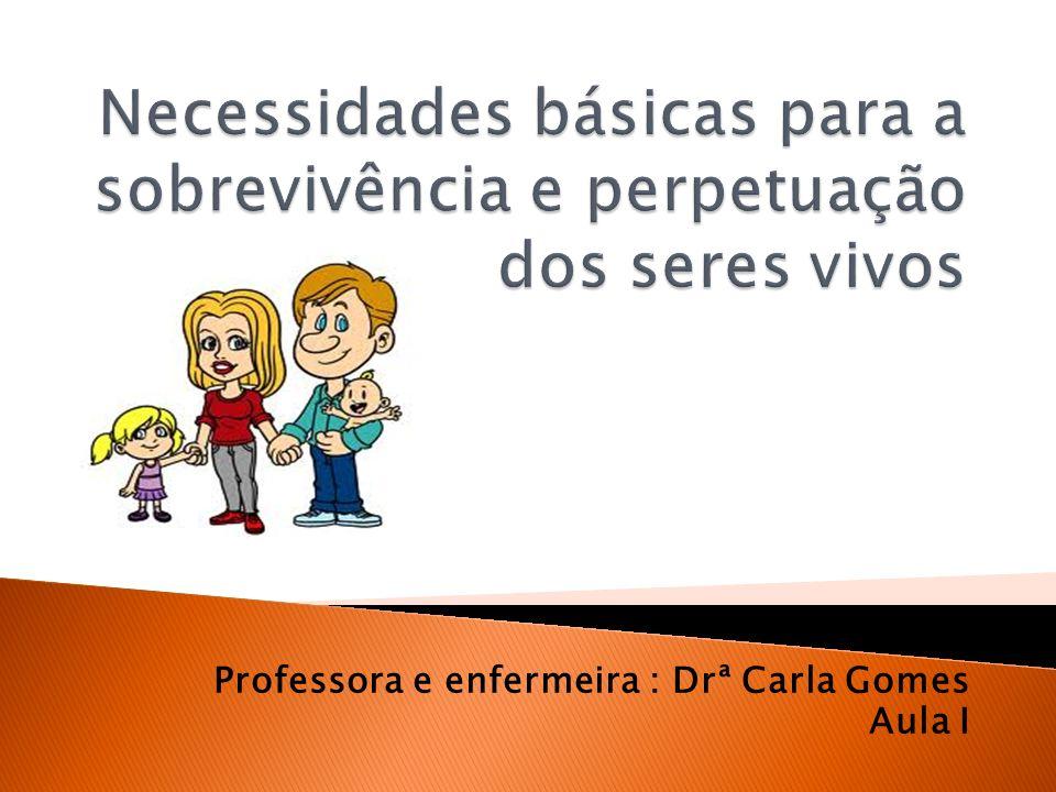 Professora e enfermeira : Drª Carla Gomes Aula I