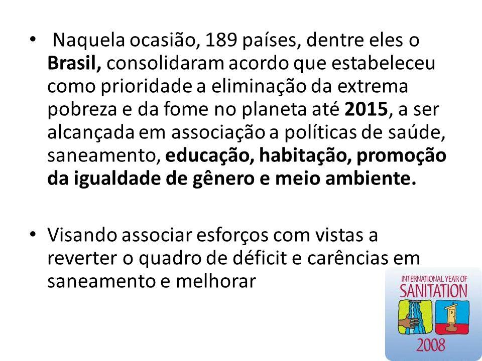 Naquela ocasião, 189 países, dentre eles o Brasil, consolidaram acordo que estabeleceu como prioridade a eliminação da extrema pobreza e da fome no pl