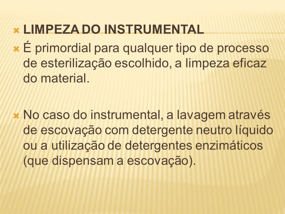 LIMPEZA DO INSTRUMENTAL É primordial para qualquer tipo de processo de esterilização escolhido, a limpeza eficaz do material. No caso do instrumental,