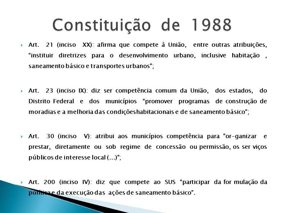 Art. 21 (inciso XX): afirma que compete à União, entre outras atribuições, instituir diretrizes para o desenvolvimento urbano, inclusive habitação, sa