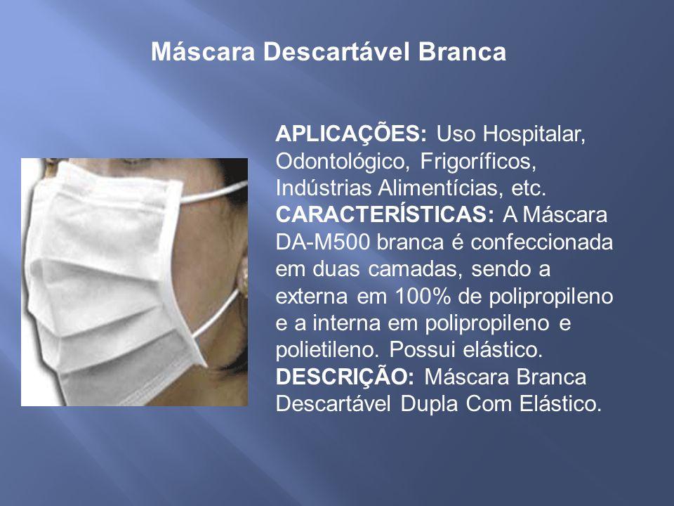 APLICAÇÕES: Uso Hospitalar, Odontológico, Frigoríficos, Indústrias Alimentícias, etc.