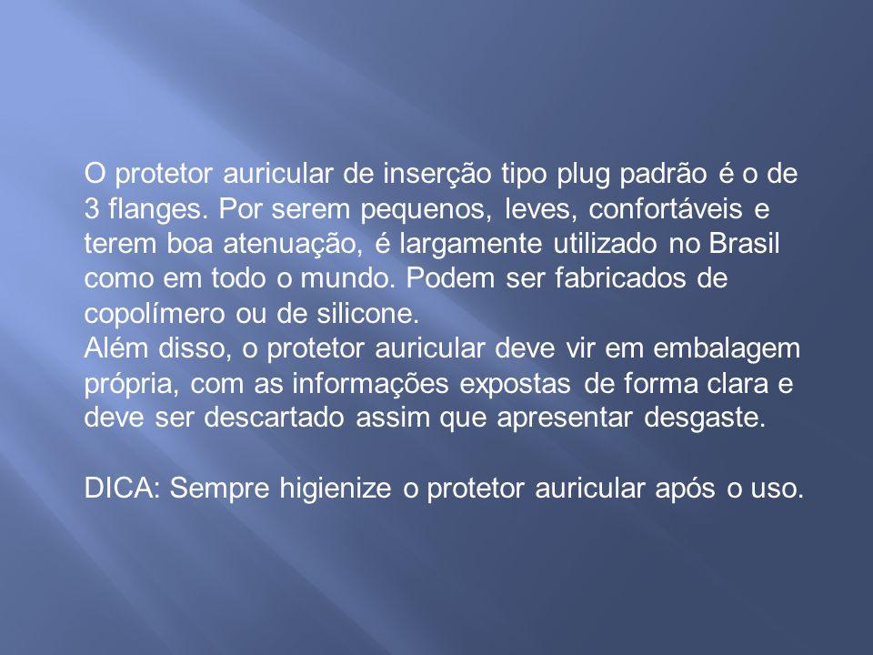 O protetor auricular de inserção tipo plug padrão é o de 3 flanges.