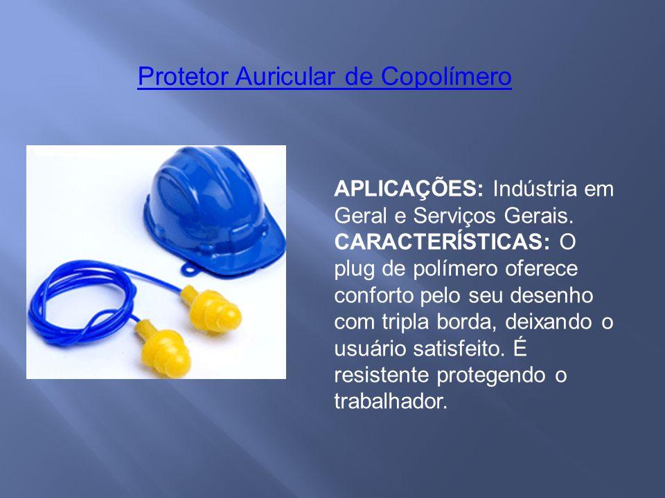 APLICAÇÕES: Indústria em Geral e Serviços Gerais.