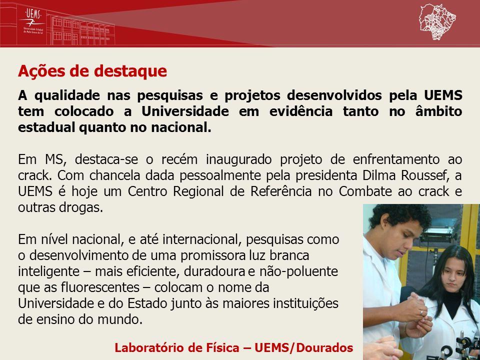 A qualidade nas pesquisas e projetos desenvolvidos pela UEMS tem colocado a Universidade em evidência tanto no âmbito estadual quanto no nacional. Em