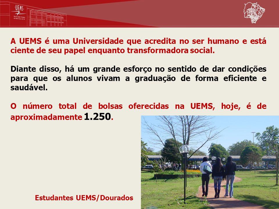 A UEMS é uma Universidade que acredita no ser humano e está ciente de seu papel enquanto transformadora social. Diante disso, há um grande esforço no