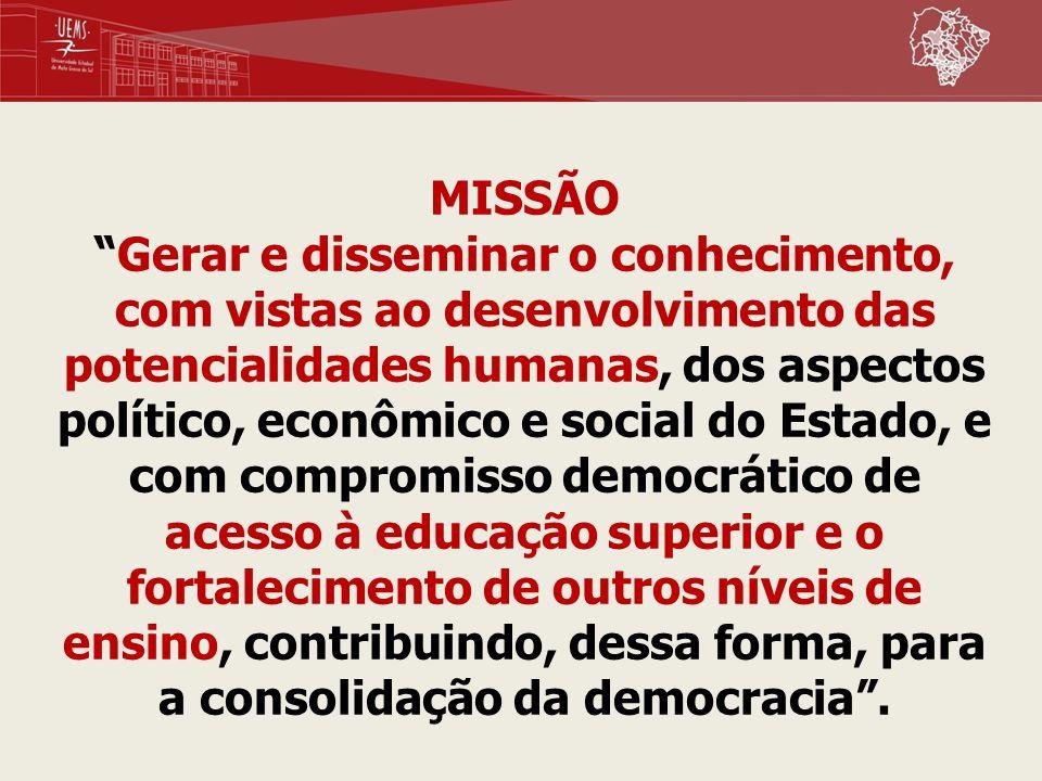 MISSÃO Gerar e disseminar o conhecimento, com vistas ao desenvolvimento das potencialidades humanas, dos aspectos político, econômico e social do Esta
