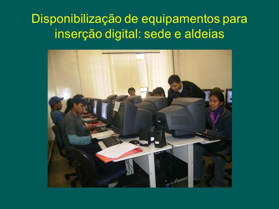 Disponibilização de equipamentos para inserção digital: sede e aldeias