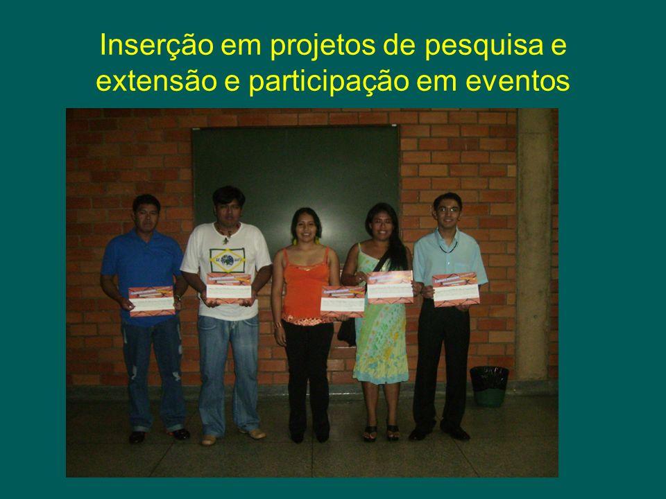 Inserção em projetos de pesquisa e extensão e participação em eventos